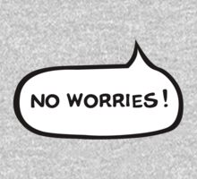 Australian Slang-No Worries by MrRock