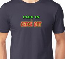 PLUG IN OR CHECK OUT Unisex T-Shirt