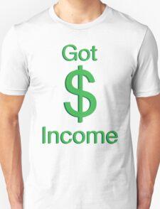 Got Income Unisex T-Shirt