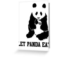 LET PANDA EAT Greeting Card
