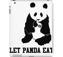 LET PANDA EAT iPad Case/Skin