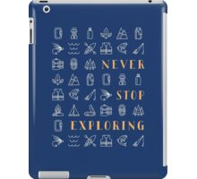Never Stop Exploring iPad Case/Skin