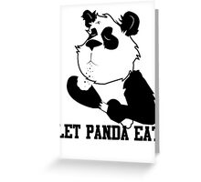 LET PANDA EAT (2) Greeting Card