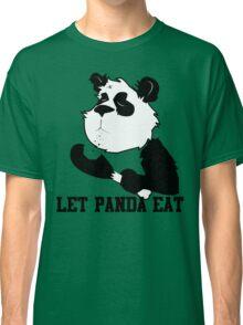 LET PANDA EAT (2) Classic T-Shirt