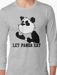 LET PANDA EAT (2) Long Sleeve T-Shirt