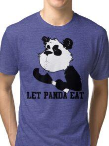 LET PANDA EAT (2) Tri-blend T-Shirt