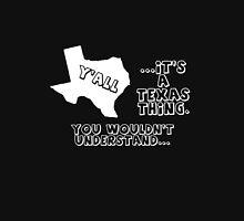 It's a Texas Thing.... Unisex T-Shirt