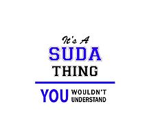 It's a SUDA thing, you wouldn't understand !! by allnames
