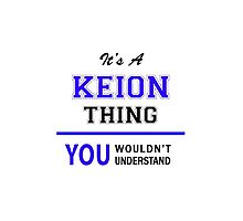 It's a KEION thing, you wouldn't understand !! by thenamer