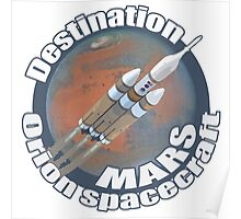 Orion spacecraft destination Mars Poster