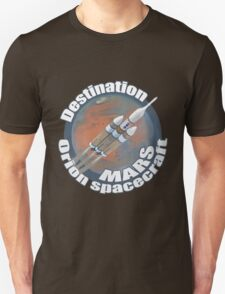 Orion spacecraft destination Mars Unisex T-Shirt