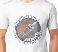 Orion spacecraft destination Mars Unisex T-Shirt