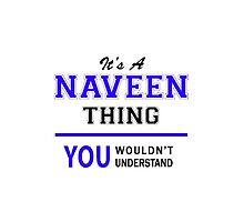 It's a NAVEEN thing, you wouldn't understand !! by thestarmaker