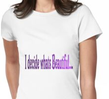 I Decide Womens Fitted T-Shirt