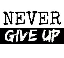 """""""Never Give Up"""" by Angela Dupuy"""