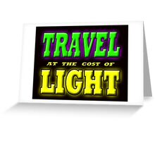TRAVEL AT THE COST OF LIGHT Greeting Card