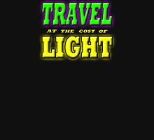 TRAVEL AT THE COST OF LIGHT Unisex T-Shirt