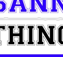 It's a SUSANNAH thing, you wouldn't understand !! Sticker