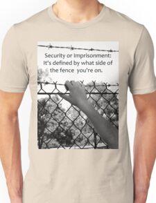 Security or Imprisonment Unisex T-Shirt