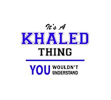 It's a KHALED thing, you wouldn't understand !! by thenamer