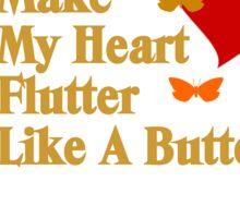 You Make My Heart Flutter Sticker