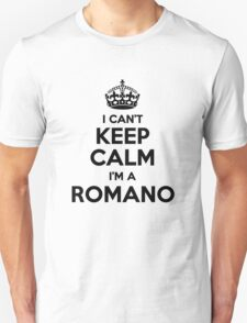 I cant keep calm Im a ROMANO T-Shirt