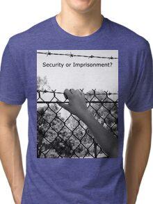 """Security or Imprisonment?"" Tri-blend T-Shirt"