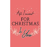 All I Want For Christmas... Pink Photographic Print