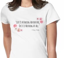Life's Adventure Quote Flowers Womens Fitted T-Shirt
