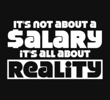 It's not about a salary it's all about reality by forgottentongue
