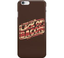 I Find Your Lack of Bacon Disturbing iPhone Case/Skin