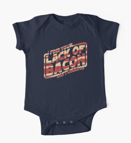 I Find Your Lack of Bacon Disturbing One Piece - Short Sleeve