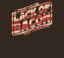 I Find Your Lack of Bacon Disturbing Unisex T-Shirt