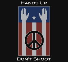 Hands Up, Don't Shoot (with Flag) by Samuel Sheats