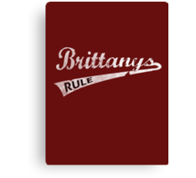 Brittanys Rule T-Shirts Canvas Print