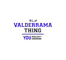 It's a VALDERRAMA thing, you wouldn't understand !! by allnames