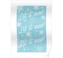 Let it snow let it snow let it snow! Poster