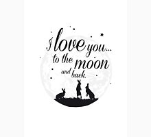 I love you to the moon and back. Unisex T-Shirt