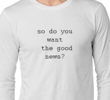 what i always ask... Long Sleeve T-Shirt