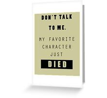 Don't talk to me - Nerd Greeting Card