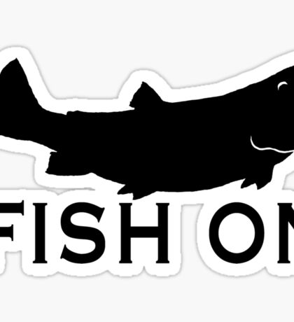 Fish On  Sticker
