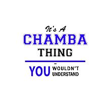 It's a CHAMBA thing, you wouldn't understand !! by yourname