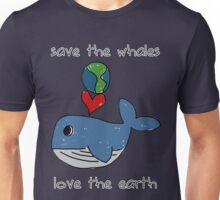 save the whales, love the earth Unisex T-Shirt