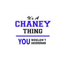 It's a CHANEY thing, you wouldn't understand !! by yourname