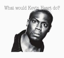 What would Kevin Heart do? T-Shirt