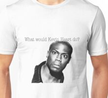 What would Kevin Heart do? Unisex T-Shirt