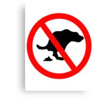 DOG NO POOP ROAD SIGN Canvas Print