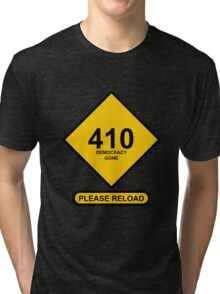 Occupy Movement - 410 Democracy Gone Please Reload Tri-blend T-Shirt