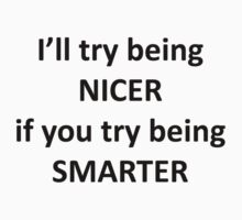 I'll Try Being NIcer if You Try Being Smarter by Chris  Bradshaw