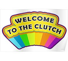 Welcome To The Clutch Poster